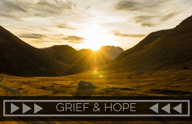 Grief & Hope