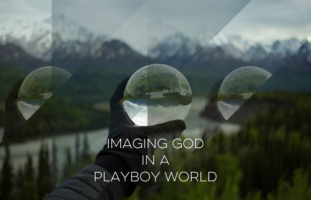 Imaging God in a Playboy World