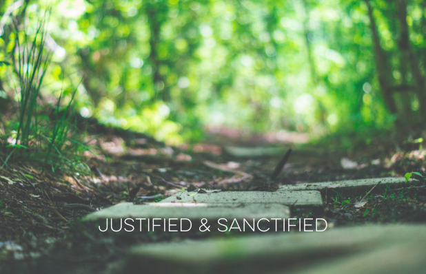 Justified & sanctified