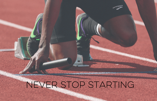 never stop starting