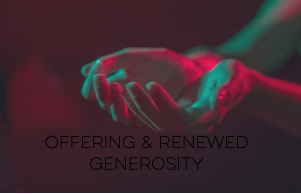 offering & renewed generosity