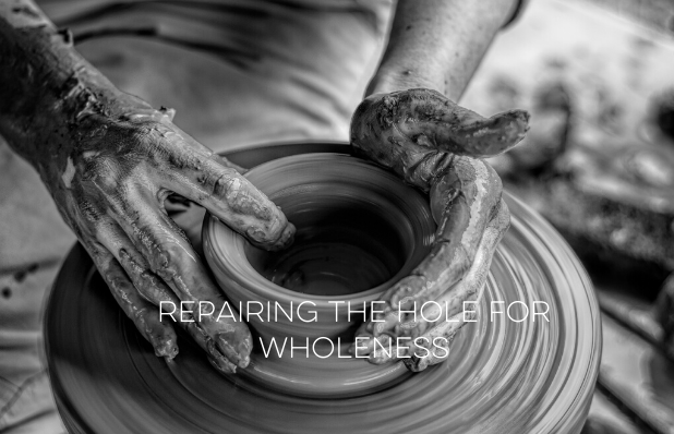 Repairing the hole for wholeness