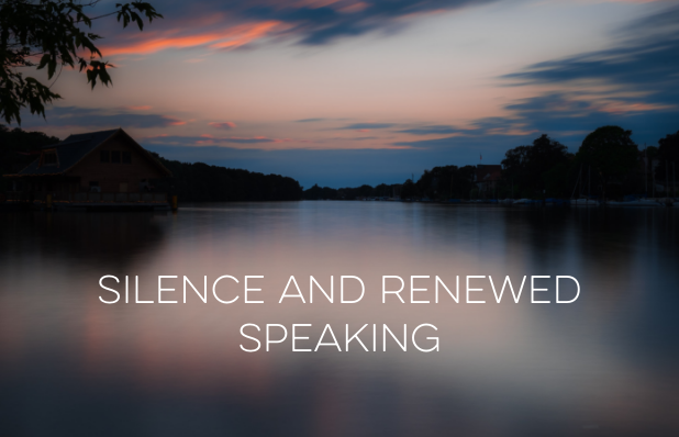 Silence and renewed