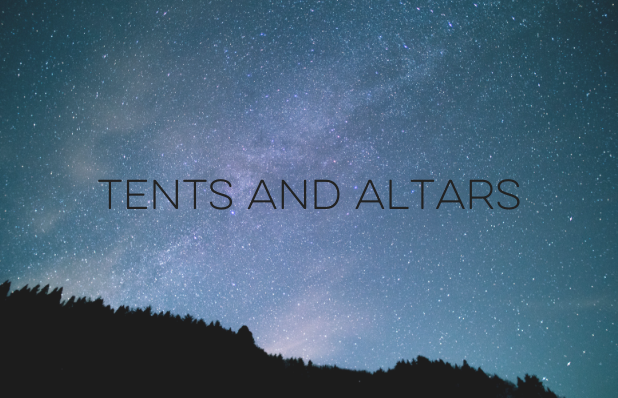 tents and altars