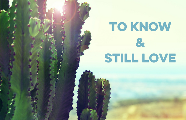 To know & Still Love