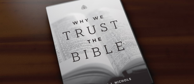 Why-We-Trust-The-Bible_620