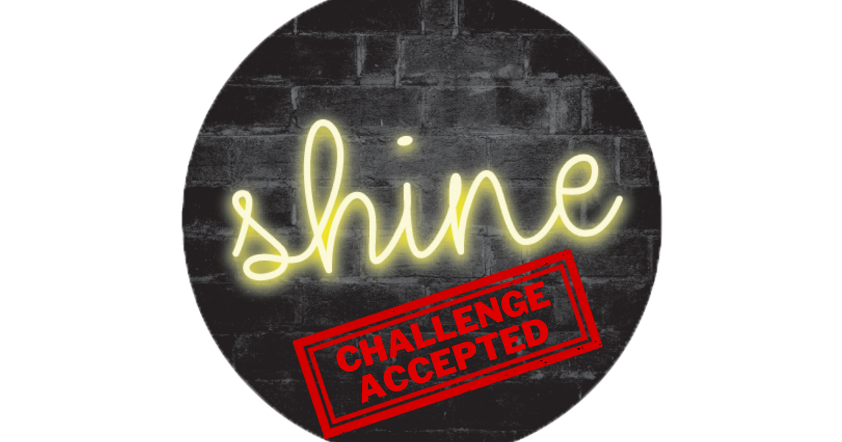 Shine Challenge Accepted
