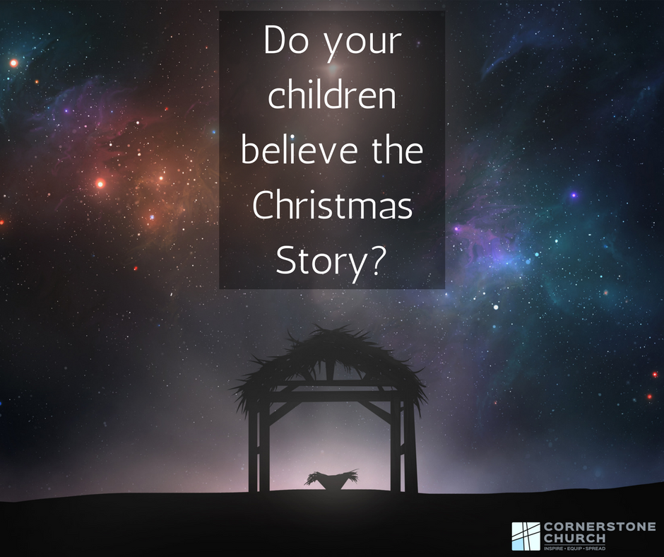 Do your children believe the Christmas Story_