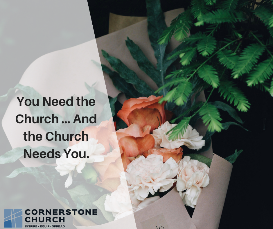 You Need the Church … And the Church Needs You