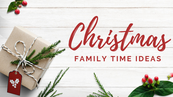 Christmas Family time Ideas2