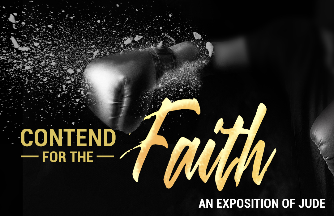 Contend for the Faith: An Exposition of Jude