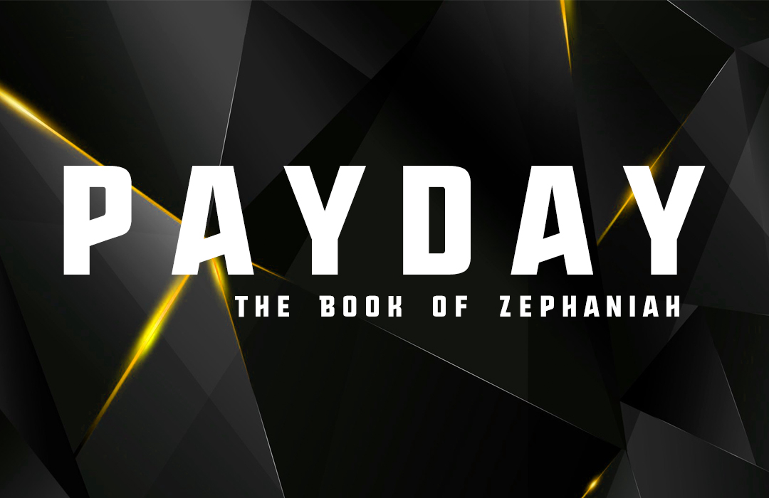Pay Day: The Book of Zephaniah