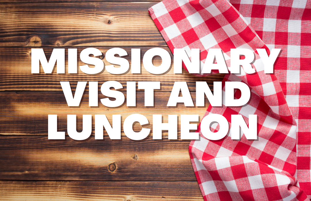 MISSIONARY VISIT AND LUNCHEON_FI2