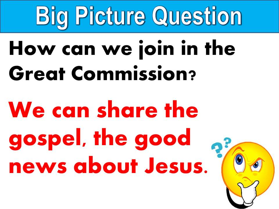 Big Picture Question U33 L4 - Jesus Gave the Great Commission