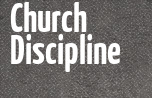 The Calling and Compassion of Church Discipline banner