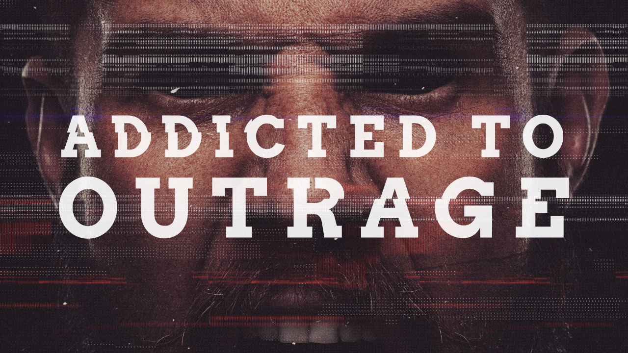 Addicted to Outrage banner