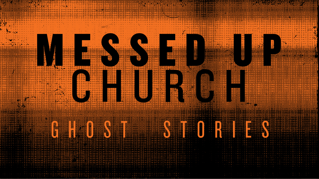 Messed Up Church: Ghost Stories banner