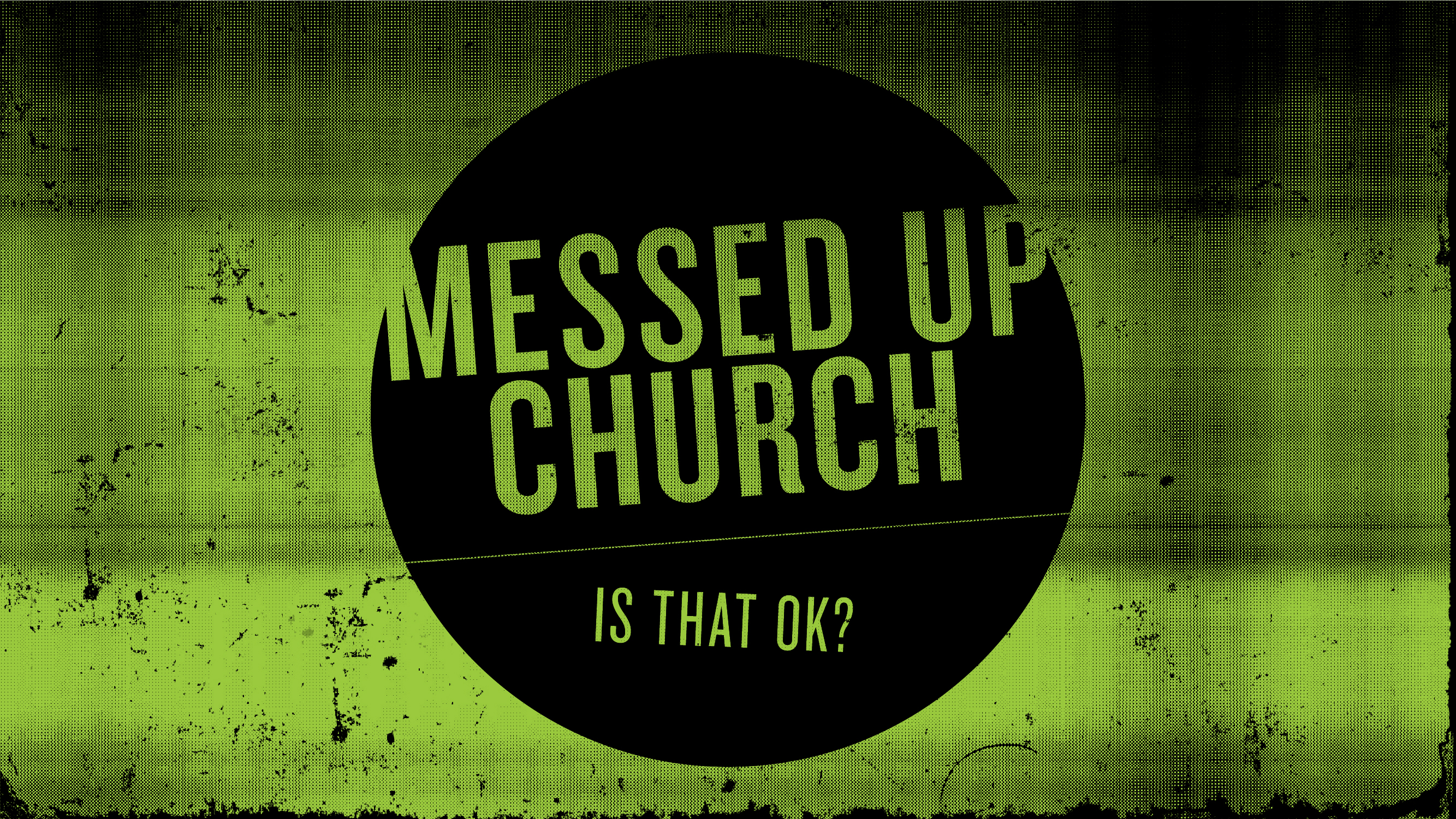 Messed Up Church: Is That OK? banner