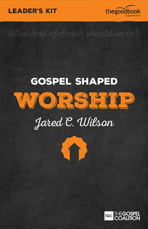 gospel-shaped-worship-thumb