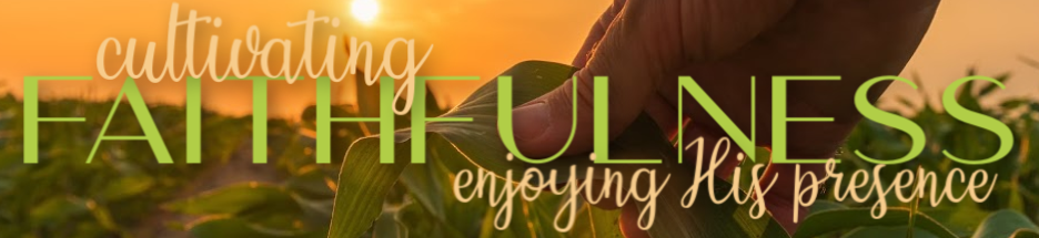 Cultivating Faithfulness banner