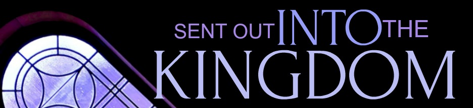 Sent Out into the Kingdom Sermon Series banner