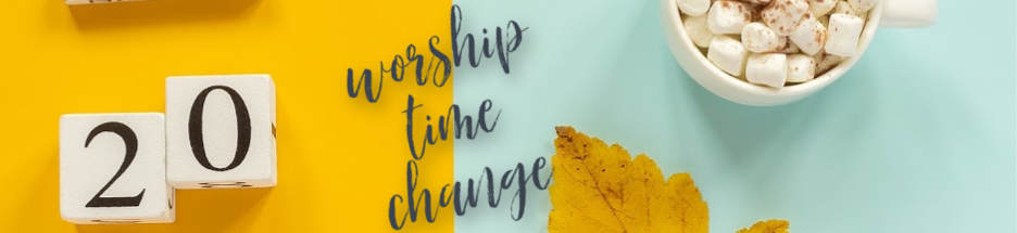 Worship Time Change banner