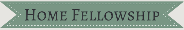 Home Fellowship Headers