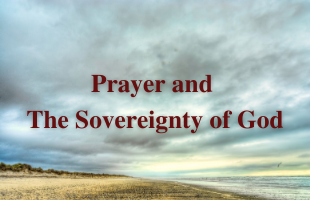 Prayer and The Sovereignty of God