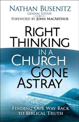 Right Thinking In A Church Gone Astray