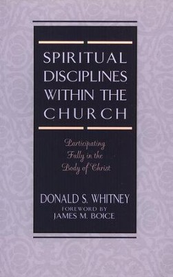 Spiritual Disciplines Within The Church