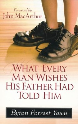 What Every Man Wishes His Father Told Him