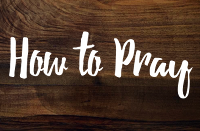 200x131 how to pray series