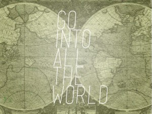 Go-Into-All-The-World-300x225