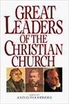 1Great Leaders of the Christian Church  edited by John D. Woodbridge