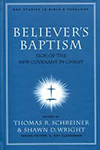 Believer's Baptism- Sign of the New Covenant in Christ