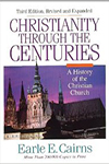 Christianity Through the Centuries  Earle E Cairns