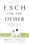 Each for the Other- Marriage as Its Meant to Be Bryan Chapell