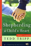 Shepherding a Child's Heart- Parent's Handbook Tedd Tripp