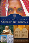 The Illustrated Guide to World Religions  Dean Halverson