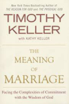 The Meaning of Marriage- Facing the Complexities of Commitment with the Wisdom of GodTimothy Keller