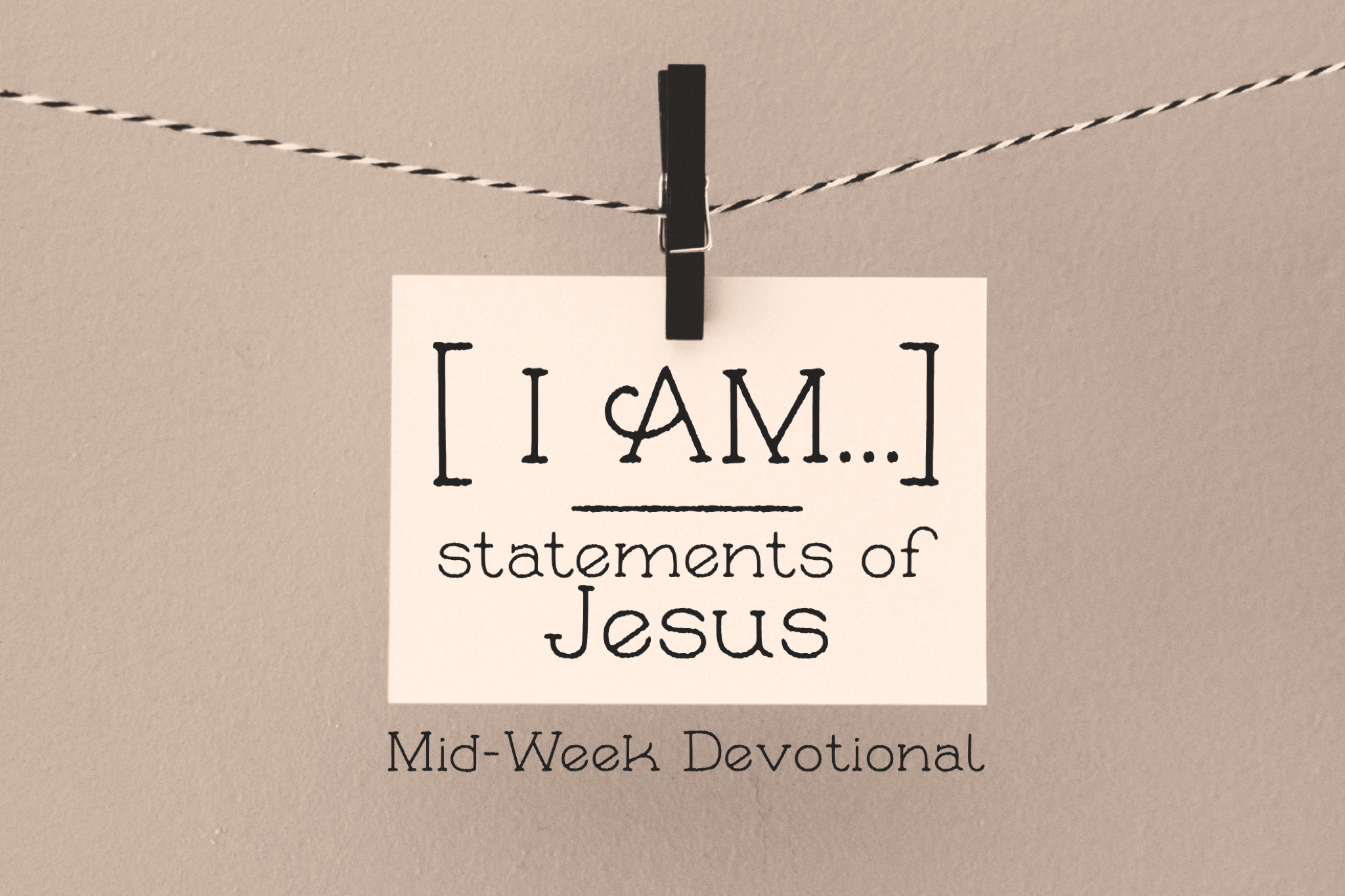 "The ""I Am"" Statements of Jesus banner"