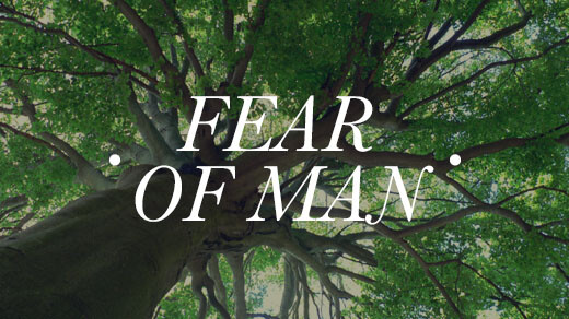 Fear of Man: Fear God Rather Than People banner