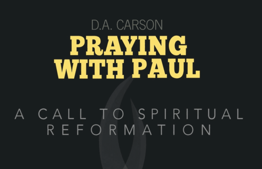 Praying With Paul: A Call To Spiritual Reformation banner