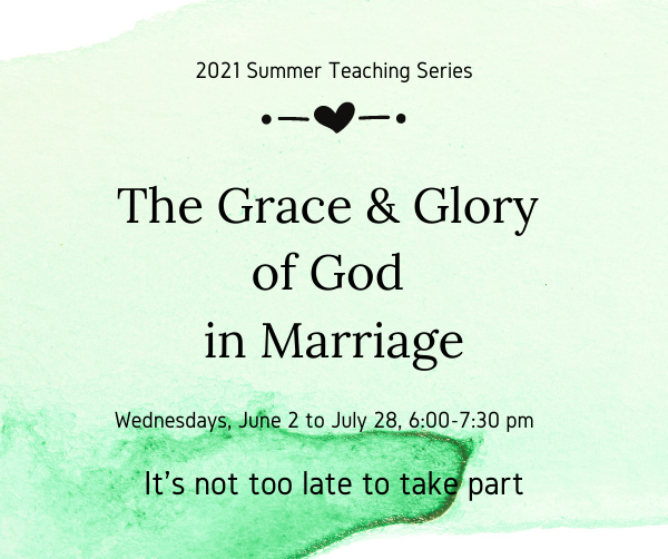 The Grace & Glory of God in Marriage ENEWS 7.2
