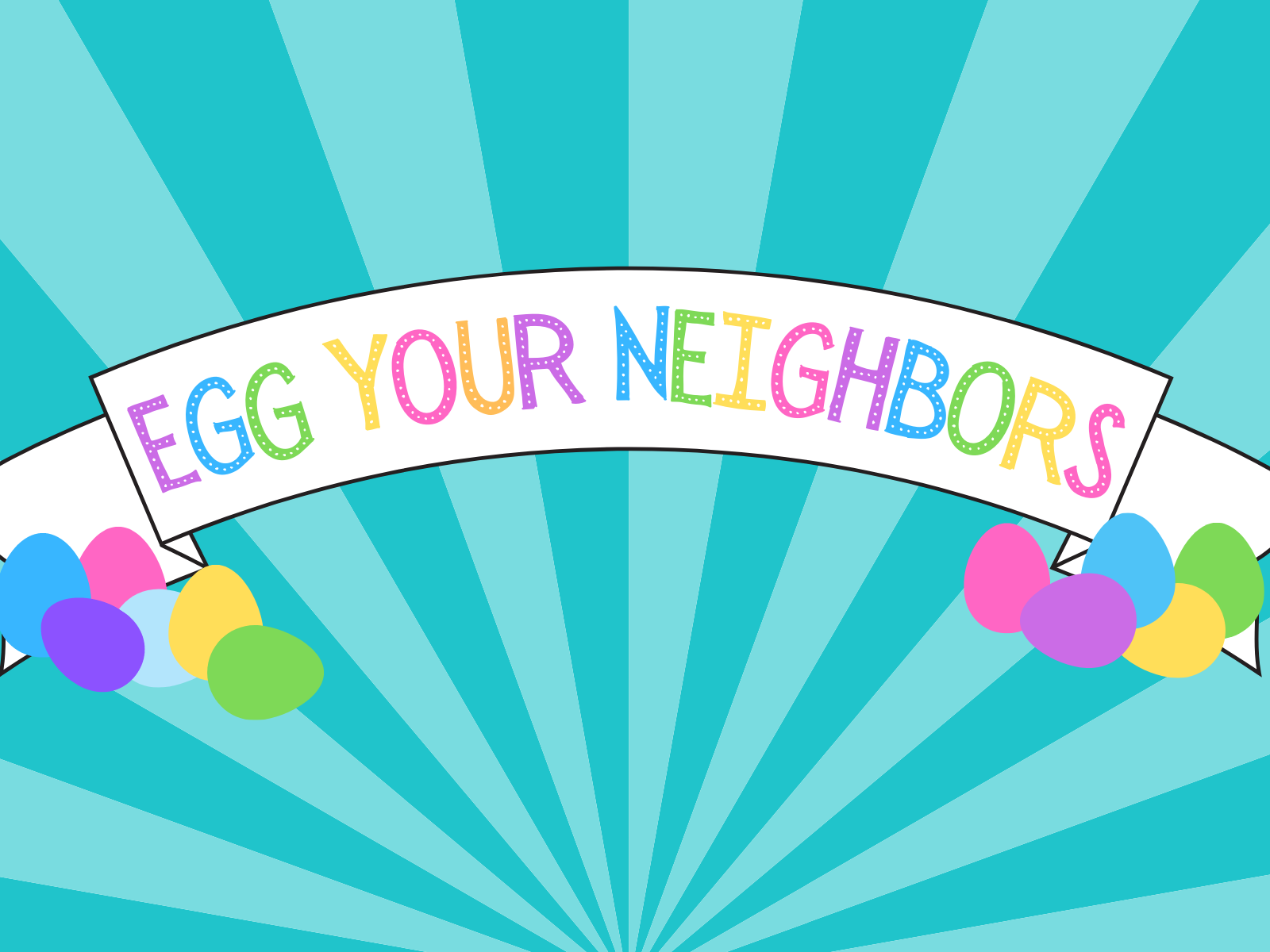 Copy of Egg Your Neighbors Web