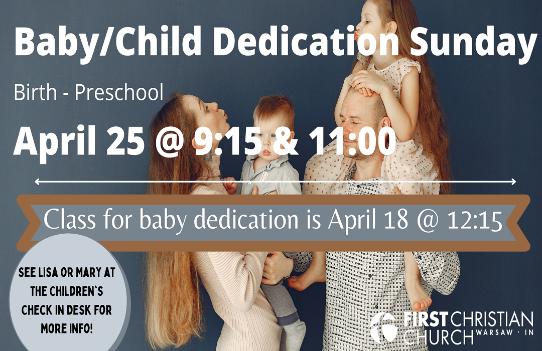 Baby Dedication Sunday April 25