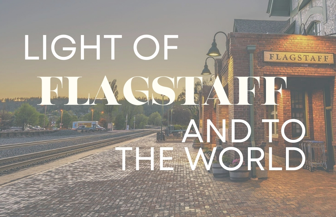 Light of Flagstaff and to the World