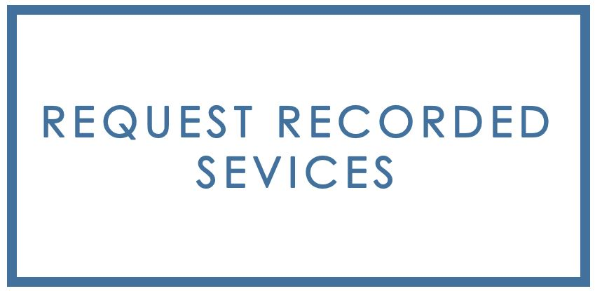 Request Recorded Service.JPG