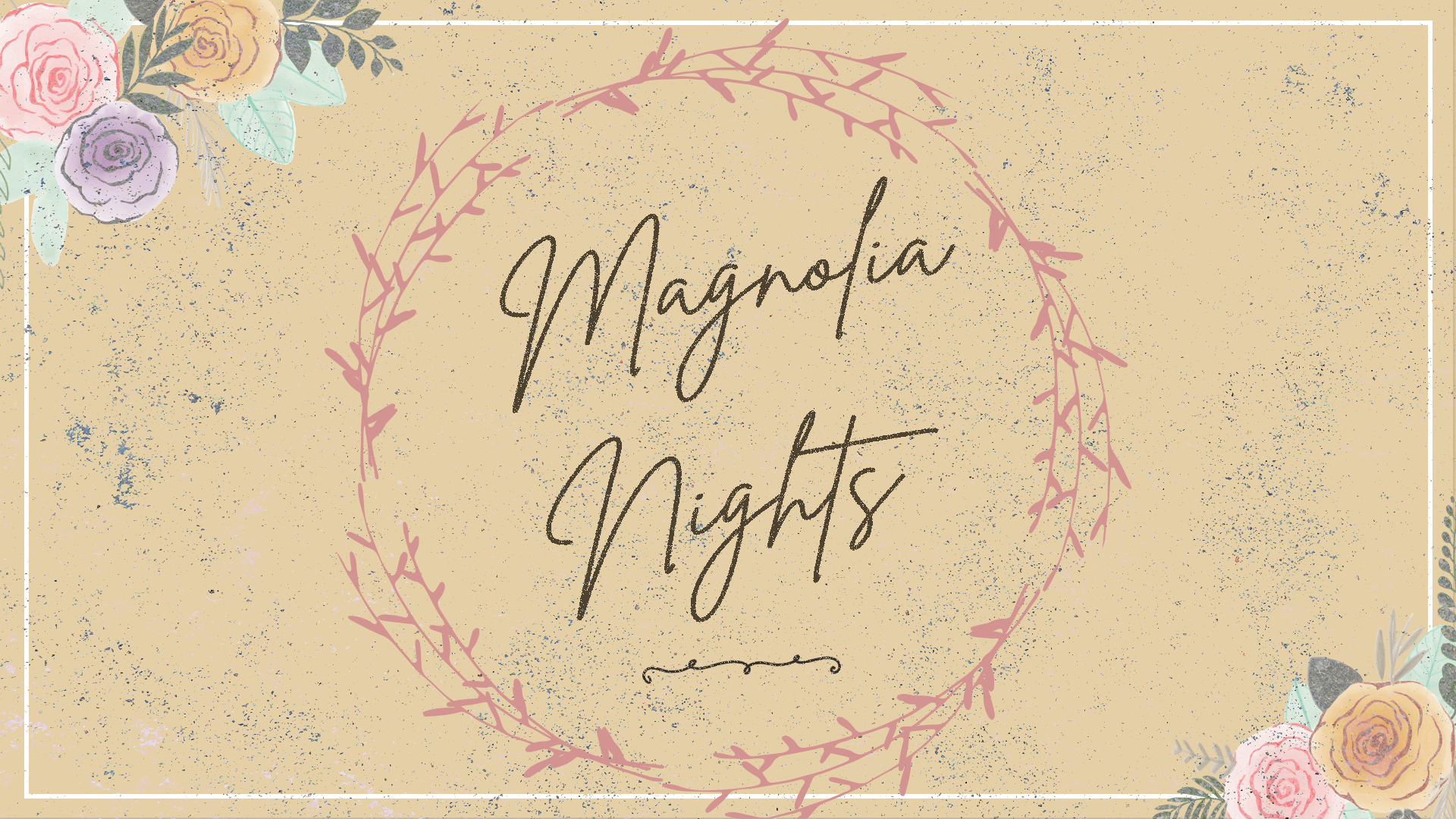Magnolia NightsBase Design