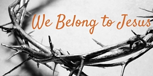 We Belong to Jesus (1)